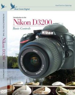 Blue Crane Digital Introduction to the Nikon D3200: Basic Controls (zBC144)